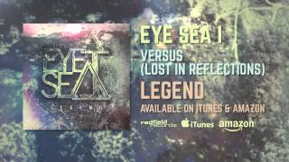 Eye Sea I - Versus (Lost In Reflections) (Track 2)