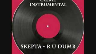 Skepta - R U Dumb [Instrumental]