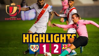 HIGHLIGHTS | Rayo Vallecano 1-2 Barça | Copa del Rey