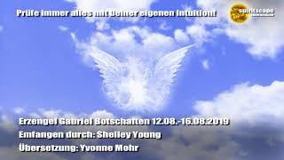 Erzengel Gabriel Tagesbotschaften - 12.08. - 16.08.2019