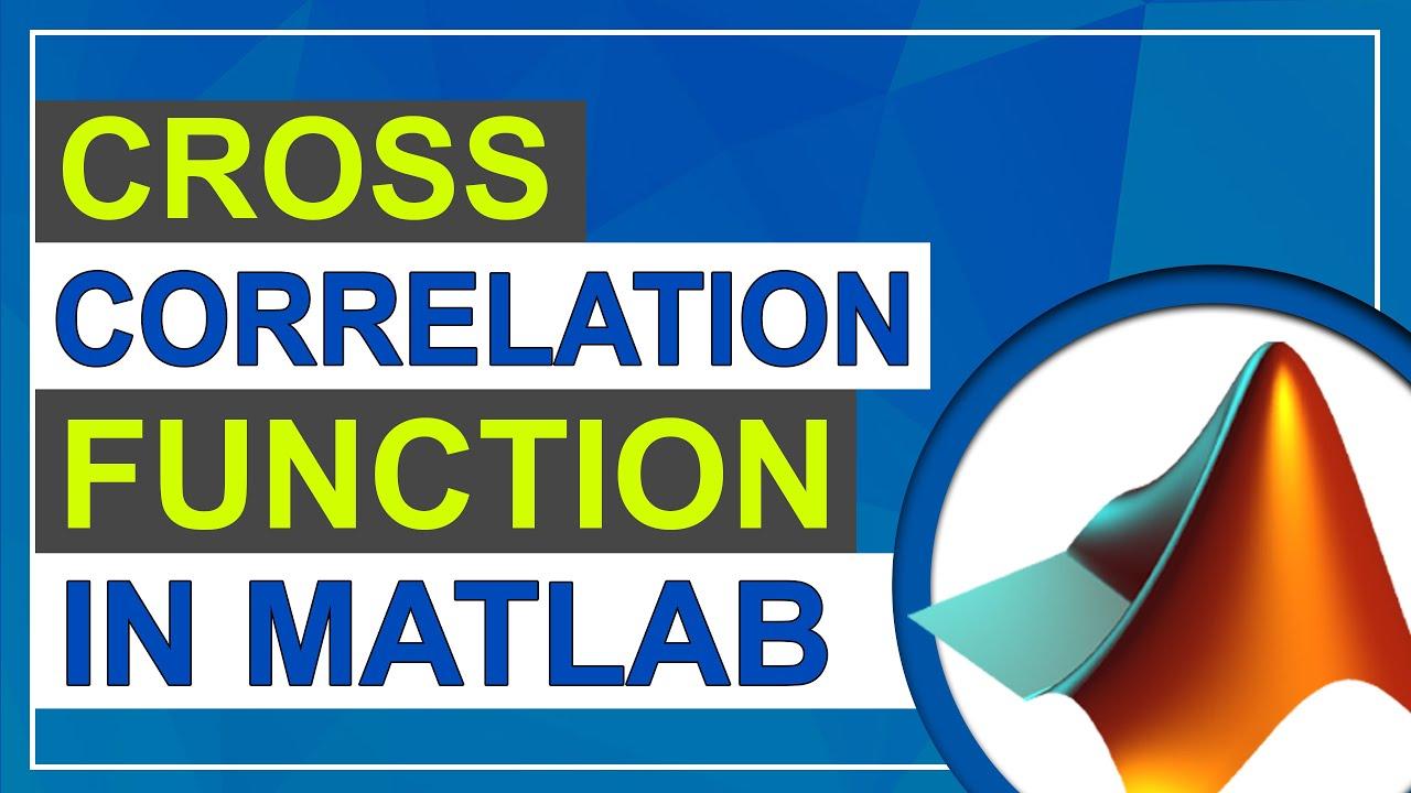 Cross Correlation in MATLAB   Cross Correlation Function   MATLAB Tutorial  for Beginners in Hindi