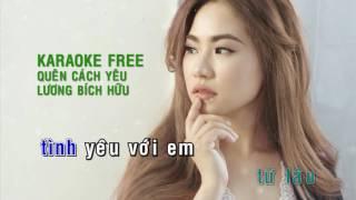 KARAOKE FREE - QUEN CACH YEU - LUONG BICH HUU