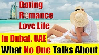 Dating, Romance, Love Life  In Dubai, UAE - What No One Talks About