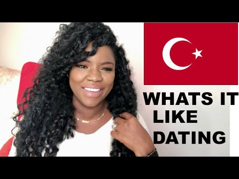 WHAT IT'S LIKE DATING/MARRING A TURKISH MAN