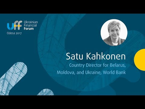 Ukrainian Financial Forum 2017 - Satu Kahkonen, WorldBank