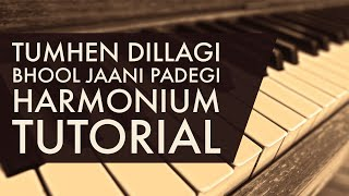 Tumhe Dillagi Bhool Jaani Padegi Harmonium Tutorial {Learn Harmonium}