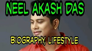 Neel akash das biography,car, lifestyle