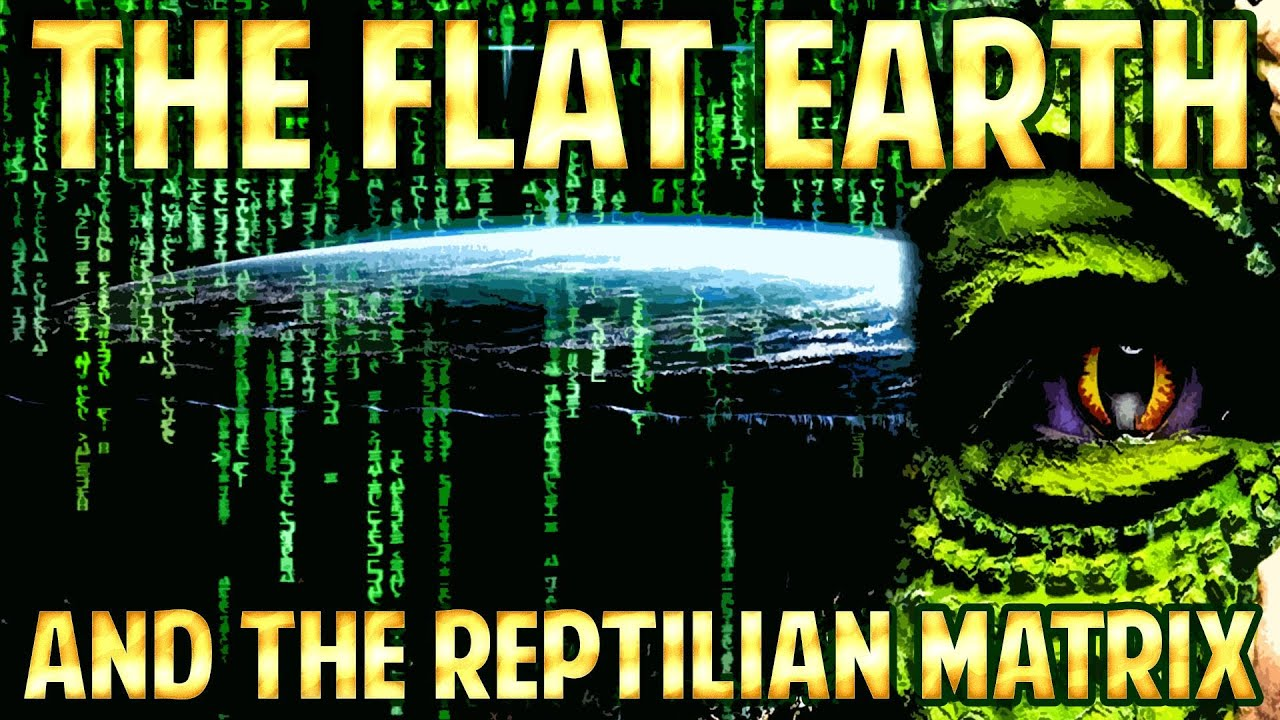 FLAT EARTH - The Flat EARTH and The REPTILIAN MATRIX ... DEEP into the RABBIT HOLE  ...