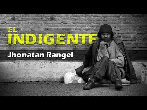 EL INDIGENTE   JHONATAN RANGEL (vídeo oficial)