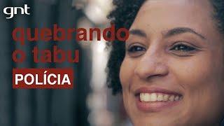Polícia brasileira: a que mais mata e a que mais morre | Quebrando o Tabu
