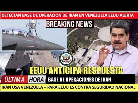 EEUU anticipa responder a Maduro Iran instala base en Venezuela