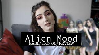 Alien Mood Haul/ Try On/ Review