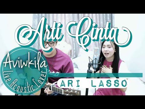 Ari Lasso - Arti Cinta (Live Acoustic Cover By Aviwkila)