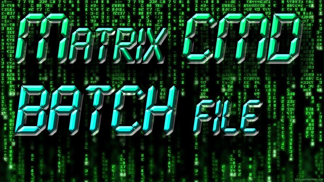 Matrix CMD BAT file[Download]