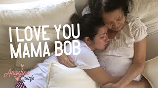 I LOVE YOU MAMA BOB! | Angeline Quinto