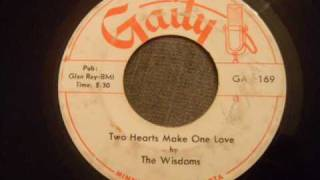 Wisdoms - Two Hearts Make One Love - Mega Rare Minneapolis Doo Wop Ballad