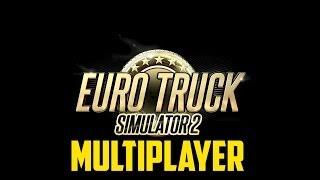 Euro Truck Simulator 2 - Multiplayer!
