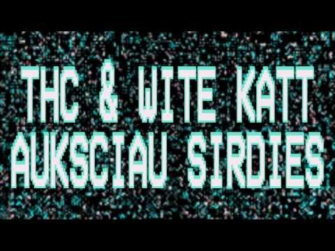 THC & Wite Katt - Aukščiau Širdies