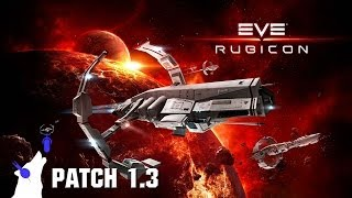 EVE Online - Rubicon 1.3 first look