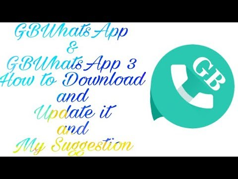 GBWhatsApp & GBWhatsApp 3 How to Download and Update it and My Suggestion