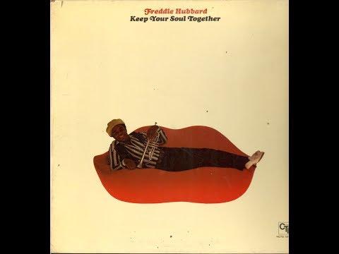 Freddie Hubbard-Keep Your Soul Together Full Album