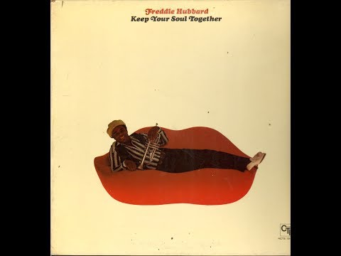 Freddie Hubbard-Keep Your Soul Together Full Album