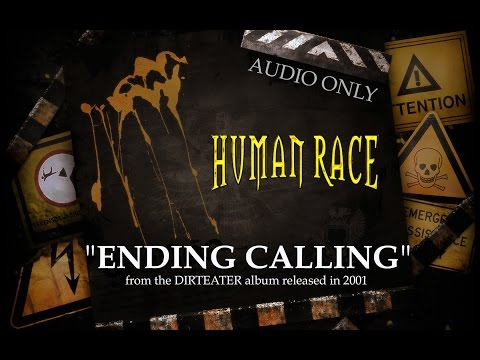 HUMAN RACE - Ending Calling (audio only)