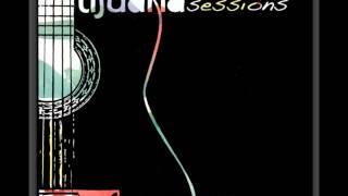 Tijuana Sessions - 10 Mediterranean Sun (Live @ The J)