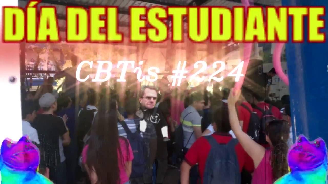 Día Del Estudiante Cbtis 224 Youtube
