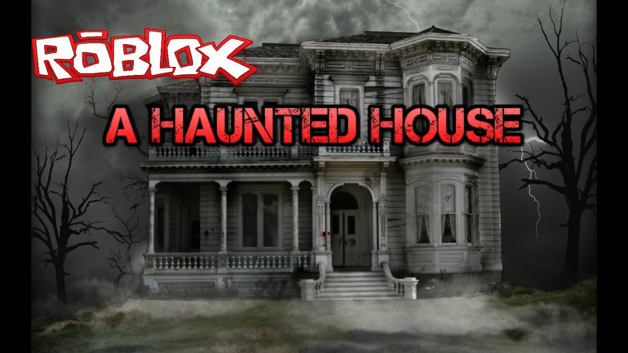 Roblox Short Movie Haunted House