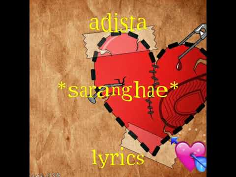ADISTA - Saranghae With lyrics