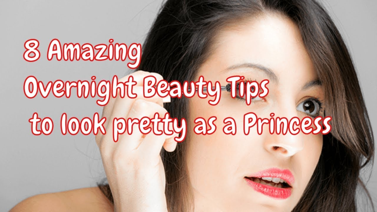 10 Amazing Overnight Beauty Tips to look pretty as a Princess