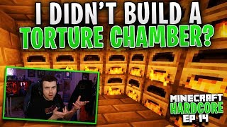 HARDCORE MINECRAFT! I didn't build a torture chamber? Ep. 14