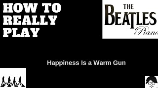 Como Tocar Happiness Is A Warm Gun Beatles Piano Tutorial