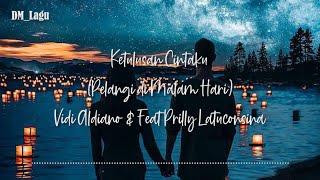 Ketulusan Cintaku (Pelangi di Malam Hari) - Vidi Aldiano Feat Prilly Latuconsina
