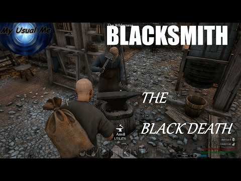 THE BLACKSMITH  PT.1 | THE BLACK DEATH EP. 13 | Beta Gameplay | Patch 0.07