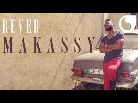 Makassy - Rêver (Album Version)
