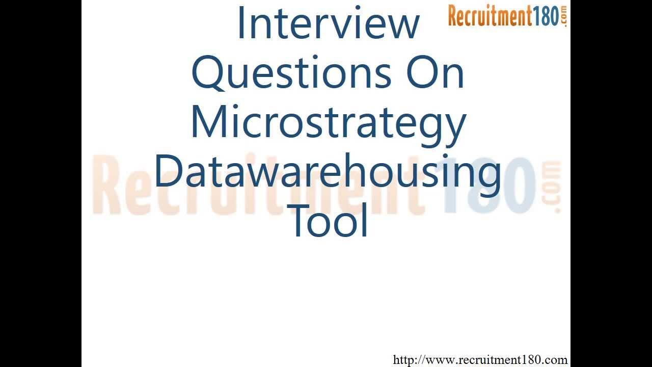 microstrategy developer interview based question and answers of microstrategy developer interview based question and answers of datawarehousing