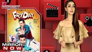 'FryDay' movie review by Sakshma Srivastav | Its Entertainment
