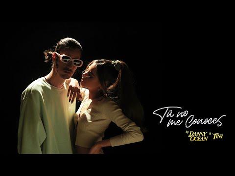 Danny Ocean x TINI - Tú no me conoces (Official Music Video)