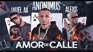 Anonimus - Amor de Calle [Feat Anuel AA, Alexis] | Video Lyrics YouTube Videos