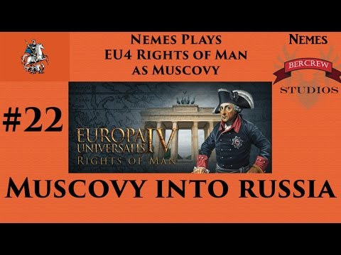 Muscovy Into Russia - EU4 Rights of Man Episode 22 [Europa Universalis IV] |