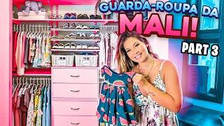 TOUR PELO GUARDA ROUPA DA MALI PARTE 3!!