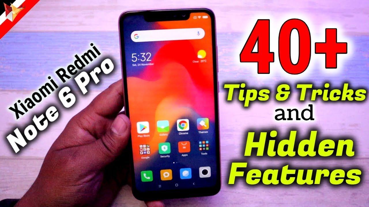 Xiaomi Redmi Note 4 Tips And Tricks: Xiaomi Redmi Note 6 Pro Tips And Tricks