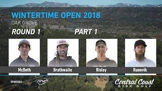 2018 Wintertime Open Round 1 Part 1 (McBeth, Brathwaite, Risley, Runnvik)