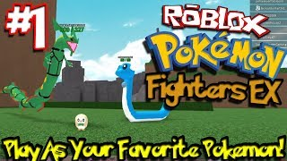 PLAY AS YOUR FAVORITE POKEMON! | Roblox: Pokemon Fighters EX - Episode 1