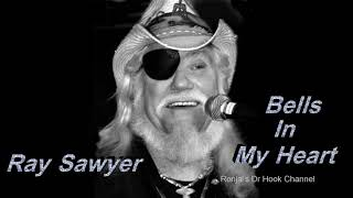 """Ray Sawyer ~ """"Bells In My Heart"""""""