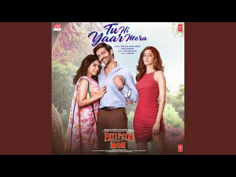 "Tu Hi Yaar Mera (From ""Pati Patni Aur Woh"") Mp3"