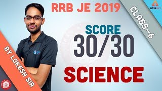 RRB JE 2019 | Score 30/30 | RRB JE SCIENCE CLASS 6 | Lokesh Sir | 8 P.M