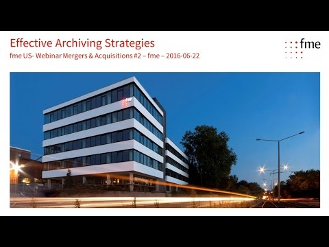 Effective Archiving Strategies for Mergers & Acquisitions Series #2 2016 06 22
